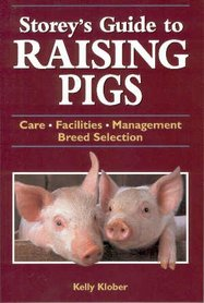 'Storey's Guide to raising Pigs' - Kelly Klober