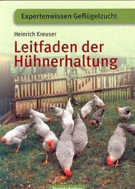'Leitfaden der Hühnerhaltung' - Heinrich Kreuser